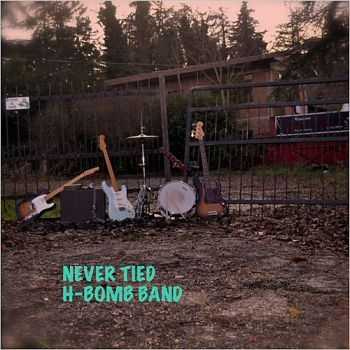 H-Bomb Band - Never Tied 2015
