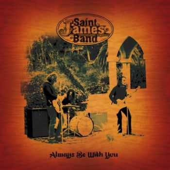 Saint James Band - Always Be With You 2015