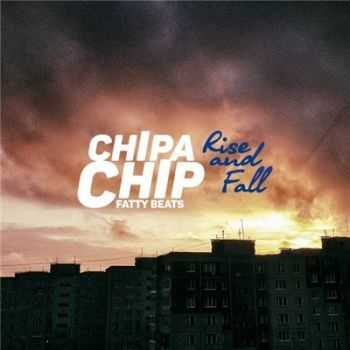 ChipaChip - Rise and Fall (Fatty beats.) (2015)