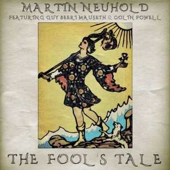 Martin Neuhold feat. Guy Beeri Mauseth & Colin Powell - The Fool's Tale (2015)