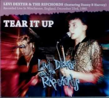 Levi Dexter & The Ripchords - Tear It Up' 1980 (2005)