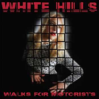 White Hills – Walks For Motorists (2015)
