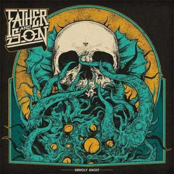 Father & Son - Unholy Ghost (2015)