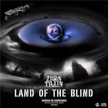 Zion Train - Land Of The Blind (2015)