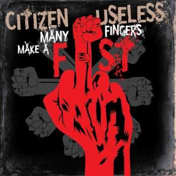 Citizen useless - Many fingers make a fist (2015)