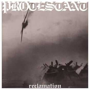 Protestant - Reclamation (2012)
