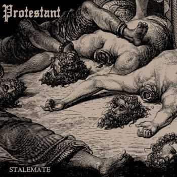 PROTESTANT - Stalemate (2011)