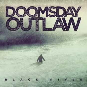 Doomsday Outlaw - Black River (2015)