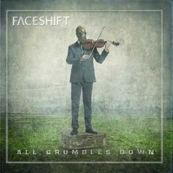 Faceshift - All Crumbles Down (2015)