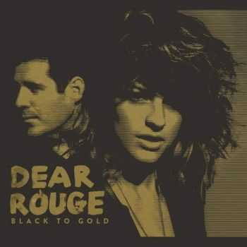 Dear Rouge - Black To Gold 2015