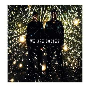 We Are Bodies - We Are Bodies 2015