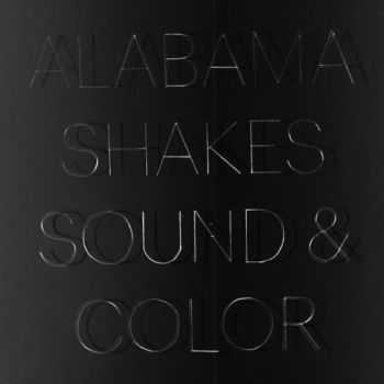 Alabama Shakes - Sound & Color (2015)