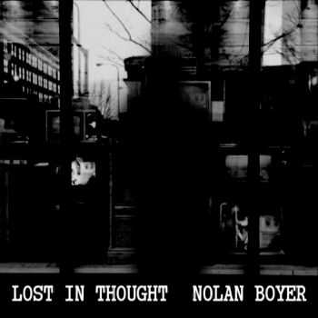 Nolan Boyer - Lost In Thought (2015)