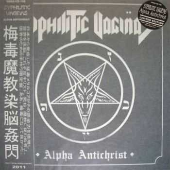 Syphilitic Vaginas - Alpha Antichrist (2011)