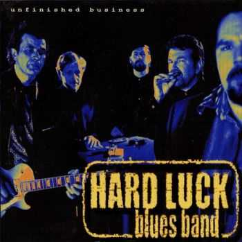 Hard Luck Blues Band - Unfinished Business 2001