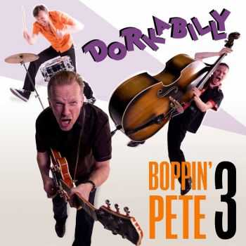 Boppin' Pete 3 - Dorkabilly 2012