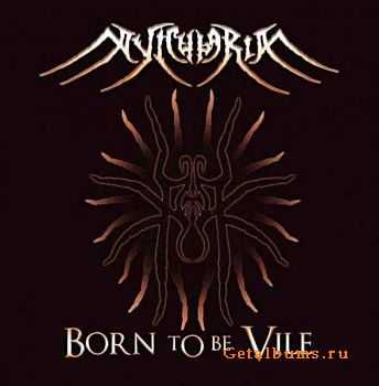 Avicularia - Born To Be Vile (2009)