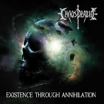 Chaos Plague - Existence Through Annihilation (2015)