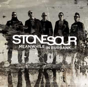 Stone Sour - Meanwhile In Burbank... (EP) (2015)