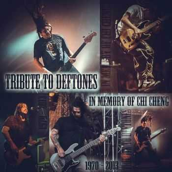 Tribute To Deftones - In Memory Of Chi Cheng (2015)