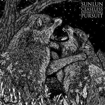 Sunlun - Ceaseless Exhausting Pursuit (2015)