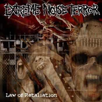 Extreme Noise Terror - Law of Retaliation (2008)