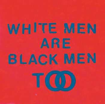 Young Fathers - White Men Are Black Men Too (2015)