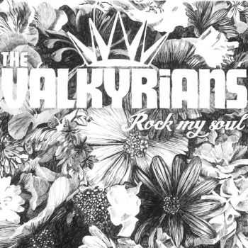 The Valkyrians - Rock My Soul (2015)
