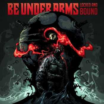 Be Under Arms - Locked And Bound [EP] (2015)