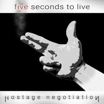 Five Seconds To Live - Hostage Negotiation (2015)