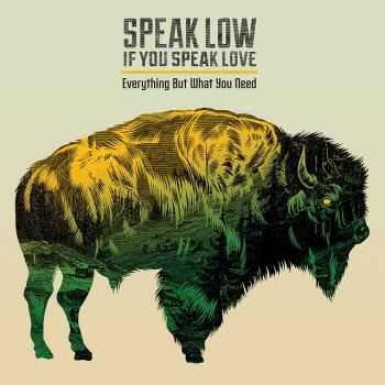 Speak Low If You Speak Love - Everything but What You Need (2015)