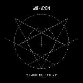 Anti-Venöm - Pop Melodies Filled With Hate (2015)