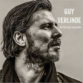 Guy Verlinde - Better Days Ahead 2015