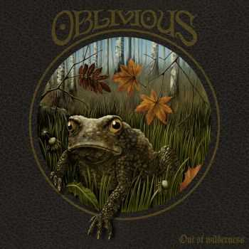 Oblivious - Out Of Wilderness (2015)