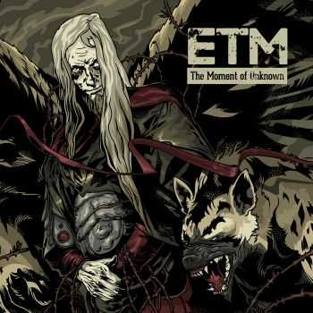 ETM - The Moment of Unknown (2015)