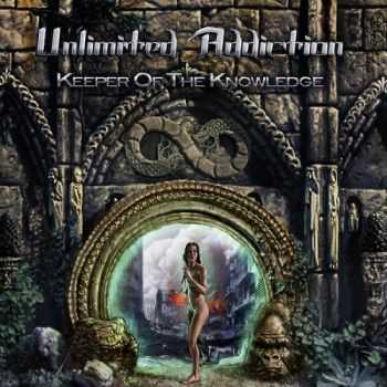 Unlimited Addiction - Keeper Of The Knowledge (2015)