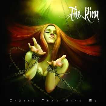The Rinn - Chains That Bind Me [Single] (2015)