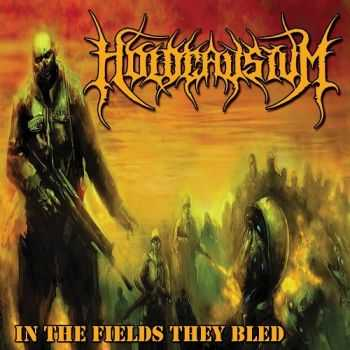 Holocaustum - In The Fields They Bled (2015)