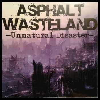 Asphalt Wasteland - Unnatural Disaster (2015)