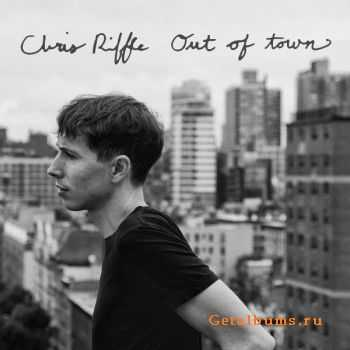 Chris Riffle - Out Of Town (2015)