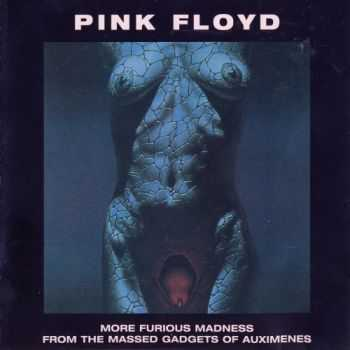 Pink Floyd - More Furious Madness From The Massed Gadgets Of Auximenes (Bootleg) 1971