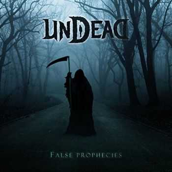 Undead - False Prophecies (2015)