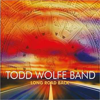 Todd Wolfe Band - Long Road Back 2015