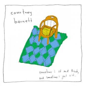 Courtney Barnett � Sometimes I Sit, And Think And Sometimes I Just Sit (2015)