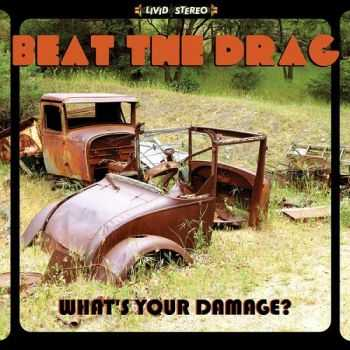 Beat The Drag - What's Your Damage (2015)