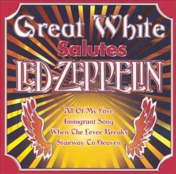 Great White - Salutes Led Zeppelin (2005)