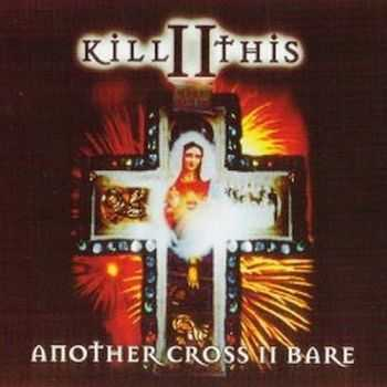 Kill II This - Another Cross II Bare (1996) [LOSSLESS]