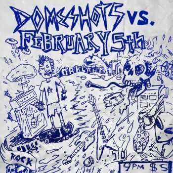 domeshots - Domeshots vs. February 5th (2015)