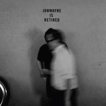 Jonwayne � Jonwayne is Retired (2015)