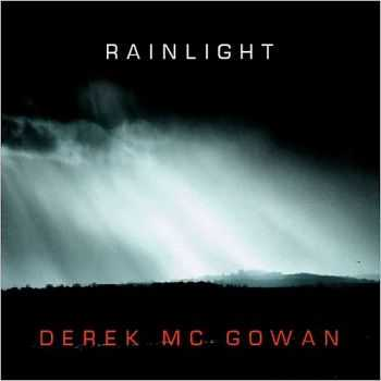 Derek McGowan - Rainlight 2015
